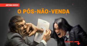 O pós-não-venda – o que fazer quando o cliente não fecha negócio?