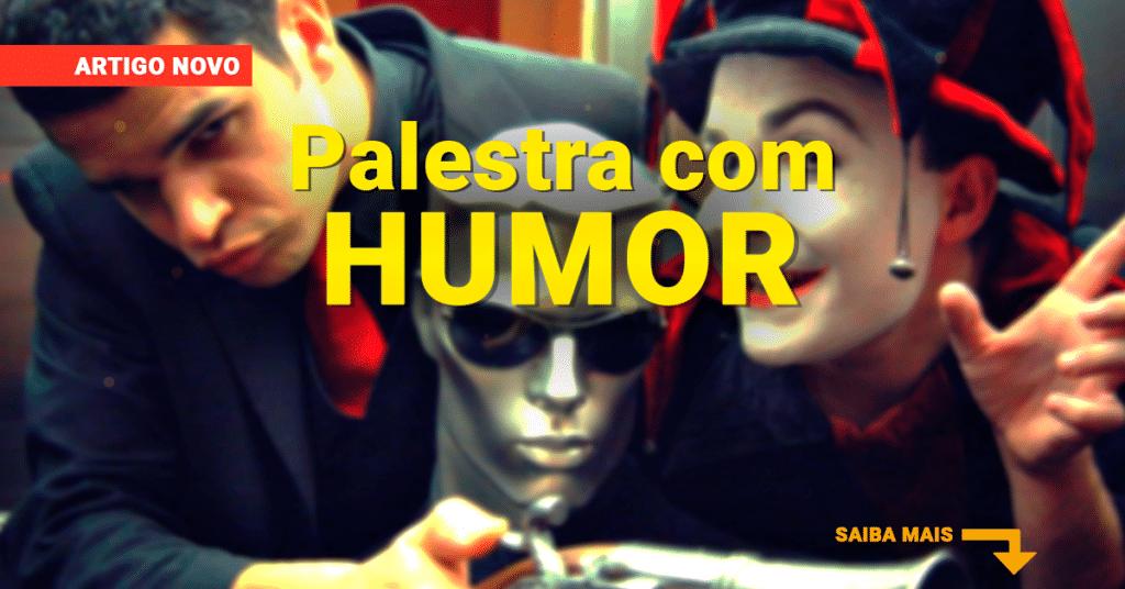 Palestra com humor e personagens – diferencial significativo