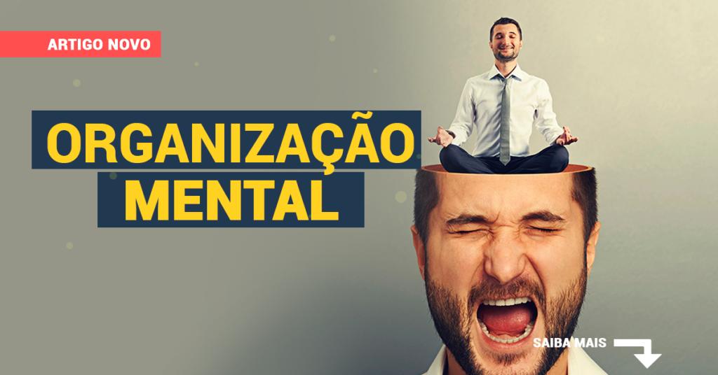 Como organizar a mente para ser mais produtivo?