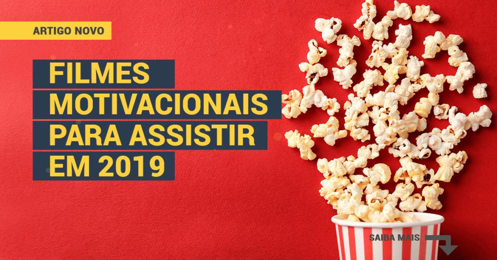 Filmes motivacionais para assistir em 2019