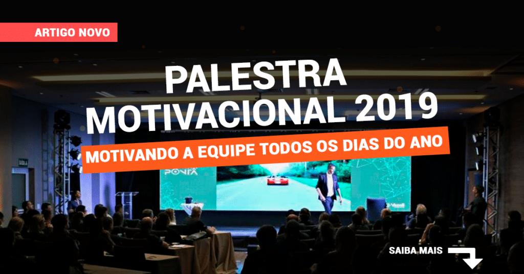 Palestra Motivacional 2019 – Motivando a equipe todos os dias do ano