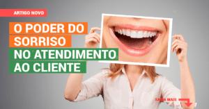 O poder do sorriso no atendimento ao cliente