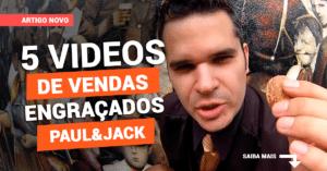 5 Vídeos de vendas engraçados Paul&Jack