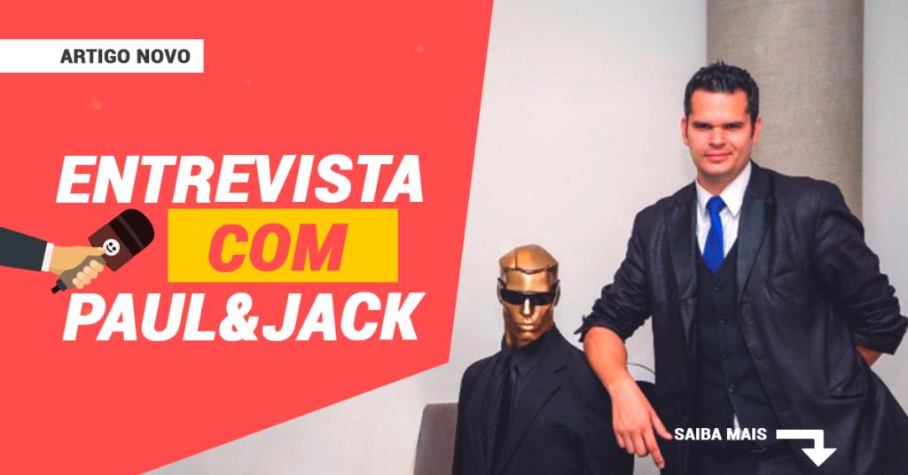 Entrevista com Paul&Jack – Palestrante mágico mais interativo do Brasil