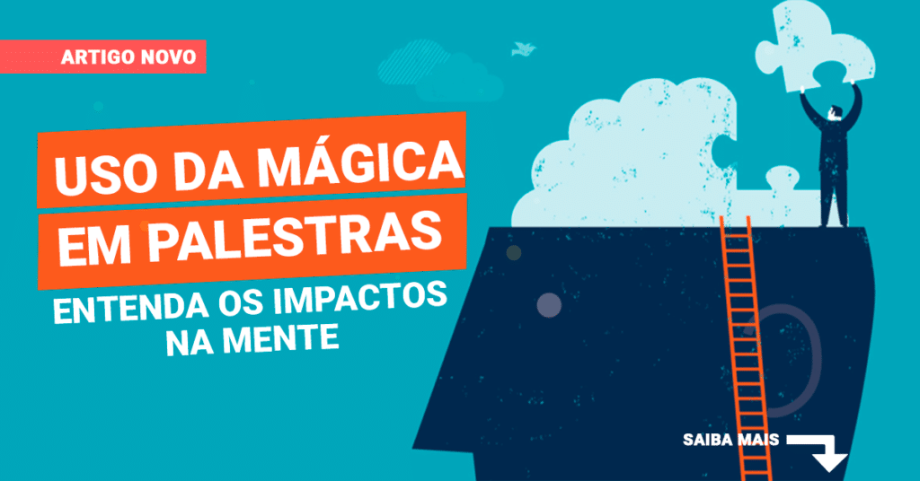 Uso de mágica em palestras – entenda os impactos na mente
