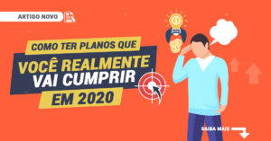 Como ter planos que você realmente vai cumprir em 2020
