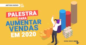 Palestra para Aumentar Vendas em 2020